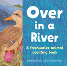 Over in a River (A freshwater baby animal counting book) by Marianne Berkes, Jill Dubin, 9781728243504