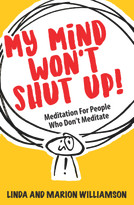 My Mind Won't Shut Up! (Meditation for People Who Don't Meditate) by Linda Williamson, 9781789562194