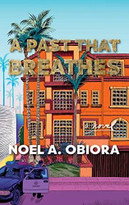 A Past That Breathes by Noel A. Obiora, 9781644281703