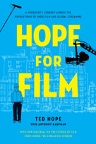 Hope for Film (A Producer's Journey Across the Revolutions of Indie Film and Global Streaming) (Miniature Edition) by Ted Hope, Anthony Kaufman, 9781640093508