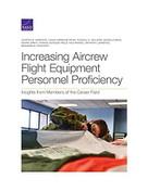 Increasing Aircrew Flight Equipment Personnel Proficiency (Insights from Members of the Career Field) by Chaitra M. Hardison, Leslie Adrienne Payne, Russell H. Williams, Danielle Bean, Kenric Smith, Hannah Acheson-Field, Ivica Pavisic, Anthony Lawrence, Benjamin M. Pancoast, 9781977406750