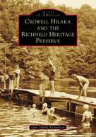 Crowell Hilaka and the Richfield Heritage Preserve by Lynn Scholle Richardson, 9781467107037