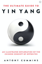 The Ultimate Guide to Yin Yang by Antony Cummins, 9781786785152