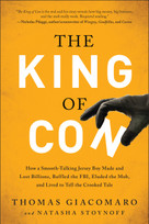 The King of Con (How a Smooth-Talking Jersey Boy Made and Lost Billions, Baffled the FBI, Eluded the Mob, and Lived to Tell the Crooked Tale) by Thomas Giacomaro, Natasha Stoynoff, 9781944648022