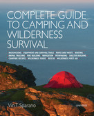Complete Guide to Camping and Wilderness Survival (Backpacking. Ropes and Knots. Boating. Animal Tracking. Fire Building. Navigation. Pathfinding. Shelter Building. Campfire Recipes. Rescue. Wilderness) by Vin T. Sparano, 9780789331199