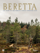 Beretta (500 Years of the World's Finest Sporting Life) by Nicholas Foulkes, Andy Anderson, 9780847849741