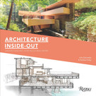 Architecture Inside-Out (Understanding How Buildings Work) - 9780847861804 by John Zukowsky, Robbie Polley, 9780847861804