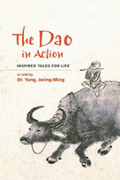 The Dao in Action (Inspired Tales for Life) by Jwing-Ming Yang, 9781594396519
