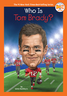 Who Is Tom Brady? - 9780593387429 by James Buckley, Jr., Who HQ, Gregory Copeland, 9780593387429