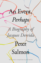 An Event, Perhaps (A Biography of Jacques Derrida) - 9781788732819 by Peter Salmon, 9781788732819