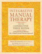 Integrative Manual Therapy for the Connective Tissue System (Using Myofascial Release: The 3-Planar Fascial Fulcrum Approach) by Sharon Giammatteo, Jay Kain, Thomas Giammatteo, 9781556434693