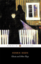 Ghosts and Other Plays by Henrik Ibsen, Peter Watts, Peter Watts, 9780140441352