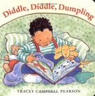 Diddle, Diddle, Dumpling by Tracey Campbell Pearson, 9780374308612
