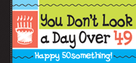 Happy 50something! You Don't Look a Day Over 49! by Sourcebooks, 9781402210990