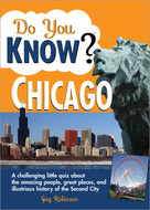 Do You Know Chicago? (A first-rate quiz about the amazing people, great places and illustrious history of the Second City) by Guy Robinson, 9781402212987