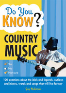 Do You Know Country Music? (100 questions about the idols and legends, outlaws and inlaws, words and songs that will live forever) by Guy Robinson, 9781402213205