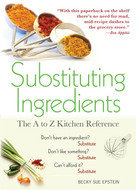 Substituting Ingredients (The A to Z Kitchen Reference) by Becky Sue Epstein, 9781402239243