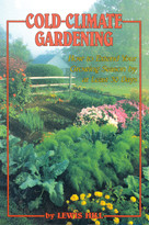 Cold-Climate Gardening (How to Extend Your Growing Season by at Least 30 Days) by Lewis Hill, 9780882664415