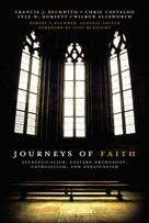 Journeys of Faith (Evangelicalism, Eastern Orthodoxy, Catholicism, and Anglicanism) by Robert L. Plummer, Francis J. Beckwith, Christopher A. Castaldo, Lyle W. Dorsett, Craig A. Blaising, Gregg Allison, Brad S. Gregory, Robert A. Peterson, Wilbur Ellsworth, 9780310331209