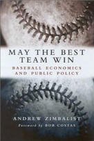 May the Best Team Win (Baseball Economics and Public Policy) - 9780815797289 by Andrew Zimbalist, 9780815797289