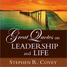 Great Quotes on Leadership and Life by Stephen R. Covey, 9781608102631