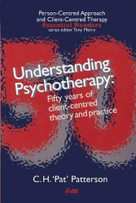 Understanding Psychotherapy (Fifty years of Client-centred Theory and Practice) by C.H. 'Pat' Patterson, 9781898059288