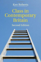 Class in Contemporary Britain by Ken Roberts, 9780230238664