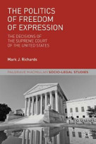 The Politics of Freedom of Expression (The Decisions of the Supreme Court of the United States) by Mark J Richards, 9781137277572