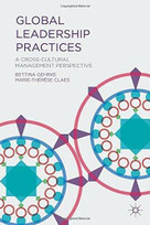 Global Leadership Practices (A Cross-Cultural Management Perspective) by Bettina Gehrke, Marie-Therese Claes, 9781137350008