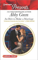 An Heir to Make a Marriage by Abby Green, 9780373139194