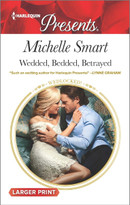 Wedded, Bedded, Betrayed by Michelle Smart, 9780373139200