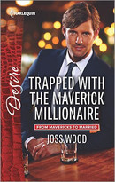 Trapped with the Maverick Millionaire by Joss Wood, 9780373734672