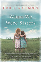 When We Were Sisters by Emilie Richards, 9780778318910