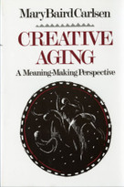 Creative Aging (A Meaning-Making Perspective) by Mary Baird Carlsen, 9780393702262