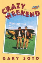 Crazy Weekend by Gary Soto, 9780892552863