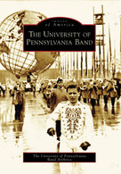 The University of Pennsylvania Band by The University of Pennsylvania Band Archives, 9780738545578