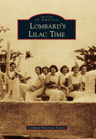 Lombard's Lilac Time by Lombard Historical Society, 9780738578040