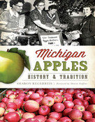 Michigan Apples (History & Tradition) by Sharon Kegerreis, Sharon Steffens, 9781626194847