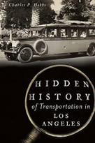 Hidden History of Transportation in Los Angeles by Charles P. Hobbs, 9781626196711