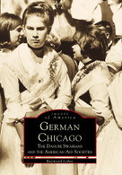German Chicago (The Danube Swabians and the American Aid Societies) by Raymond Lohne, 9780738500201