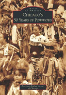 Chicago's 50 Years of Powwows by The American Indian Center of Chicago, 9780738533032