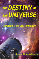 Destiny of the Universe (In Pursuit of the Great Unknown) by Gerard M. Verschuuren, 9781557789082