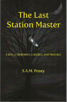 Last Station Master (A Boy, a Terroist, a Secret, and Trouble) by S.A.M. Posey, 9781926780221