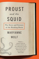 Proust and the Squid (The Story and Science of the Reading Brain) by Maryanne Wolf, 9780060933845