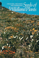 Collecting, Processing and Germinating Seeds of Wildland Plants by James A. Young, Cheryl G. Young, 9781604690736