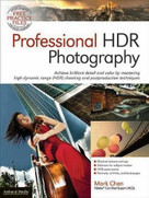 Professional HDR Photography (Achieve Brilliant Detail and Color by Mastering High Dynamic Range (HDR) and Postproduction Techniques) by Mark Chen, 9781608956371