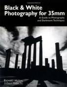 Black & White Photography for 35mm (A Guide to Photography and Darkroom Techniques) by Richard Mizdal, 9780936262994