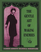 The Gentle Art of Making Enemies by James M. Whistler, 9780486218755