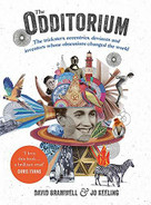 The Odditorium (The Tricksters, Eccentrics, Deviants and Inventors Whose Obsessions Changed the World) by David Bramwell, Jo Keeling, 9781473640313