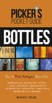 Picker's Pocket Guide to Bottles (How to Pick Antiques Like a Pro) by Michael Polak, 9781440243240